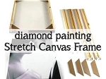 STRETCH CANVAS DIAMOND PAINTING FRAMES for Diamond Painting Kit Paint with Diamonds Kit