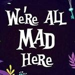 WE'RE ALL MAD HERE Alice In Wonderland Diamond Painting Kit Paint with Diamonds Kit